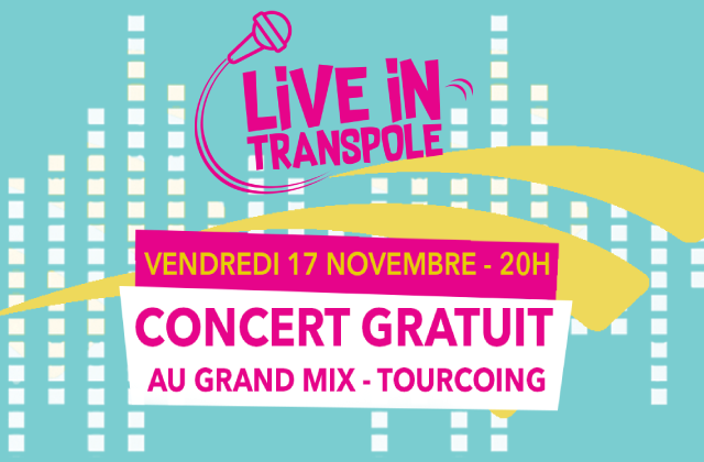 Live In Transpole ça continue... Au Grand Mix!